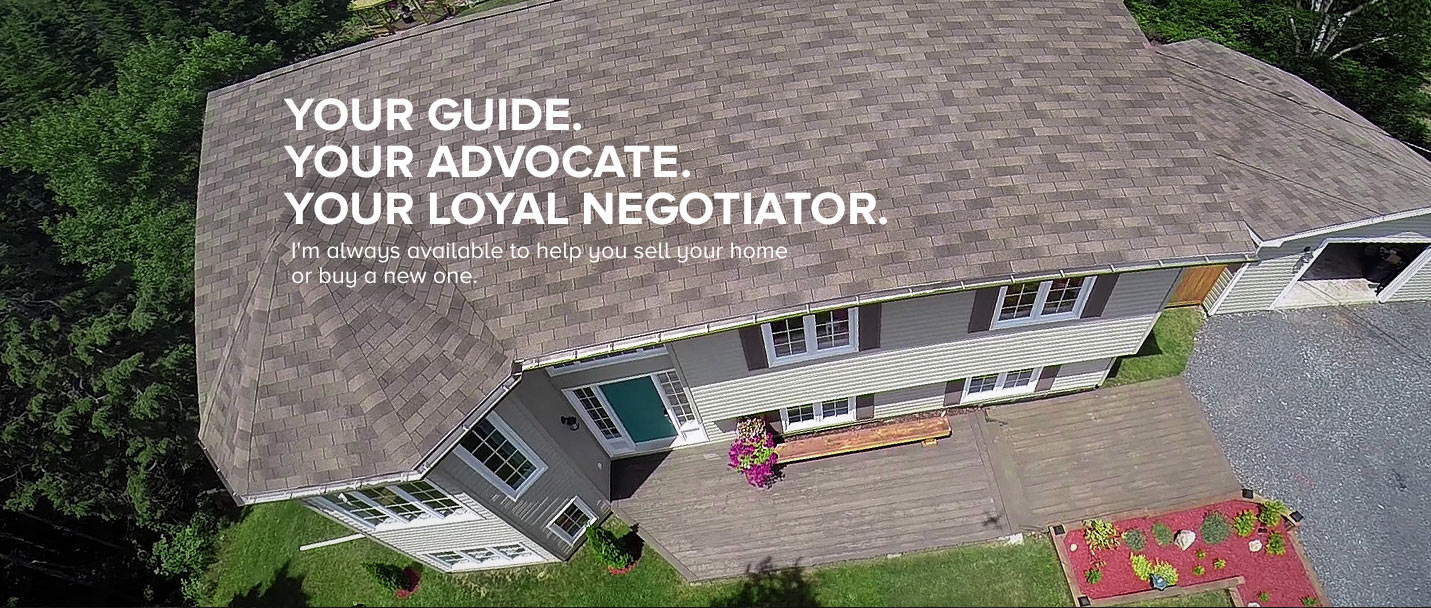 Your Guide, your advocate, your loyal Negotiator